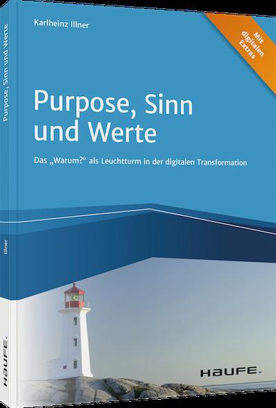 """""""Das Buch Purpose, Sinn und Werte - das Warum? als Leuchtturm in der digitalen Transformation"""" von Karlheinz Illner"""